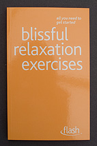 Blissful Relaxation Exercises - by Alice Muir